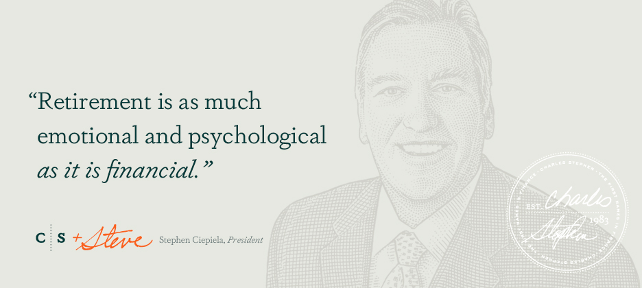 Retirement is as much emotional and psychological as it is financial.